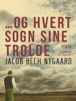 …Og hvert sogn sine trolde - Jacob Bech Nygaard