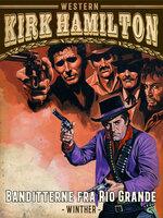 Banditterne fra Rio Grande - Kirk Hamilton