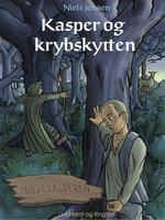 Middelalderen: Kasper og krybskytten - Niels Jensen