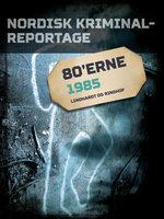 Nordisk Kriminalreportage 1985 - Diverse