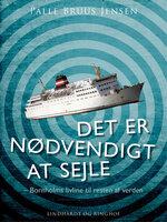 Det er nødvendigt at sejle - Palle Bruus Jensen