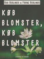Køb blomster, køb blomster - Franz Berliner, Bibi Berliner