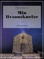 Min livsanskuelse - Johannes Jørgensen