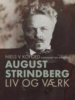 August Strindberg. Liv og værk - Niels V. Kofoed