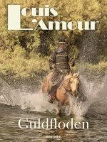 Guldfloden - Louis L'Amour