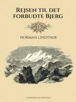 Rejsen til det Forbudte Bjerg - Norman Lindtner