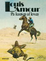 På kanten af loven - Louis L'Amour
