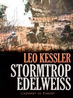 Stormtrop Edelweiss - Leo Kessler