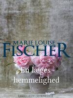 En læges hemmelighed - Marie Louise Fischer