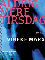 Aldrig mere tirsdag - Vibeke Marx