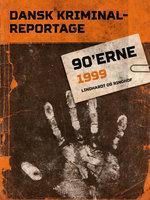 Dansk Kriminalreportage 1999 - Diverse