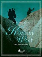 Kleiner Wolf und die Blauröcke - Stig Ericson