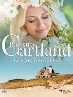 Krig og kærlighed - Barbara Cartland