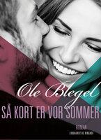 Så kort er vor sommer - Ole Blegel