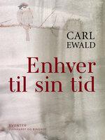 Enhver til sin tid - Carl Ewald