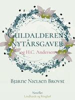 Guldalderens nytårsgaver og H.C. Andersen - Bjarne Nielsen Brovst