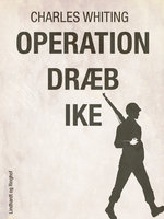 Operation dræb Ike - Charles Whiting
