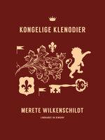 Kongelige klenodier - Merete Wilkenschildt