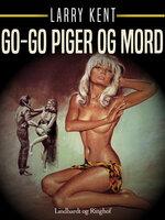 Go-go piger og mord - Larry Kent