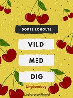 Vild med dig - Dorte Roholte