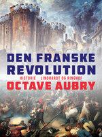 Den franske revolution - Octave Aubry