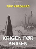 Krigen før krigen - Erik Nørgaard