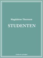 Studenten - Magdalene Thoresen