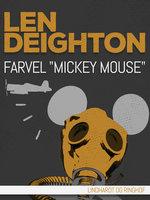 """Farvel """"Mickey Mouse"""" - Len Deighton"""