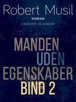 Manden uden egenskaber - Bind 2 - Robert Musil