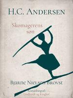 H.C. Andersen. Skomagerens søn - Bjarne Nielsen Brovst