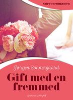 Gift med en fremmed - Jørgen Sonnergaard