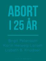 Abort i 25 år - Birgit Petersson