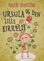 Ursula og den lille Kirrelit - Inger Bentzon