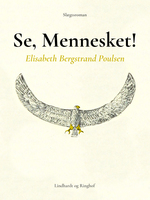 Se, Mennesket! - Elisabeth Bergstrand Poulsen