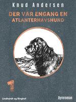 Der var engang en atlanterhavshund - Knud Andersen
