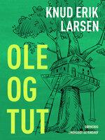 Ole og Tut - Knud Erik Larsen
