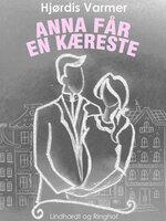 Anna får en kæreste (2. del af serie) - Hjørdis Varmer