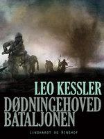 Dødningehovedbataljonen - Leo Kessler