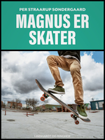 Magnus er skater - Per Straarup Søndergaard