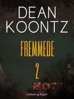 Fremmede - Bind 2 - Dean R. Koontz
