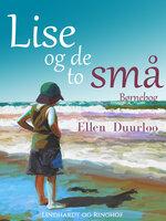 Lise og de to små - Ellen Duurloo