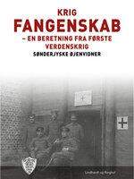 Krig - fangenskab - Sønderjyske Øjenvidner