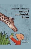Anton i zoologisk have - Annemie Berebrouckx
