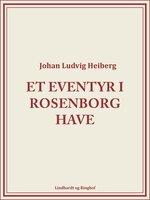 Et eventyr i Rosenborg Have - Johan Ludvig Heiberg