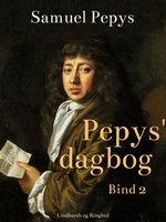 Pepys' dagbog - Bind 2 - Samuel Pepys