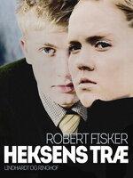 Heksens træ - Robert Fisker