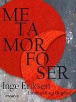 Metamorfoser - Inge Eriksen