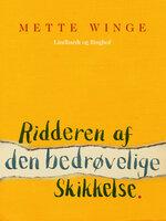 Ridderen af den bedrøvelige skikkelse - Mette Winge