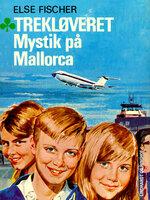 Trekløveret Mystik på Mallorca 6 - Else Fischer