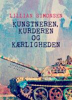 Kunstneren, Kurderen og Kærligheden - Lillian Simonsen